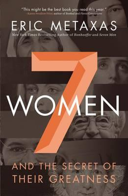 7 Women And the Secret of Their Greatness