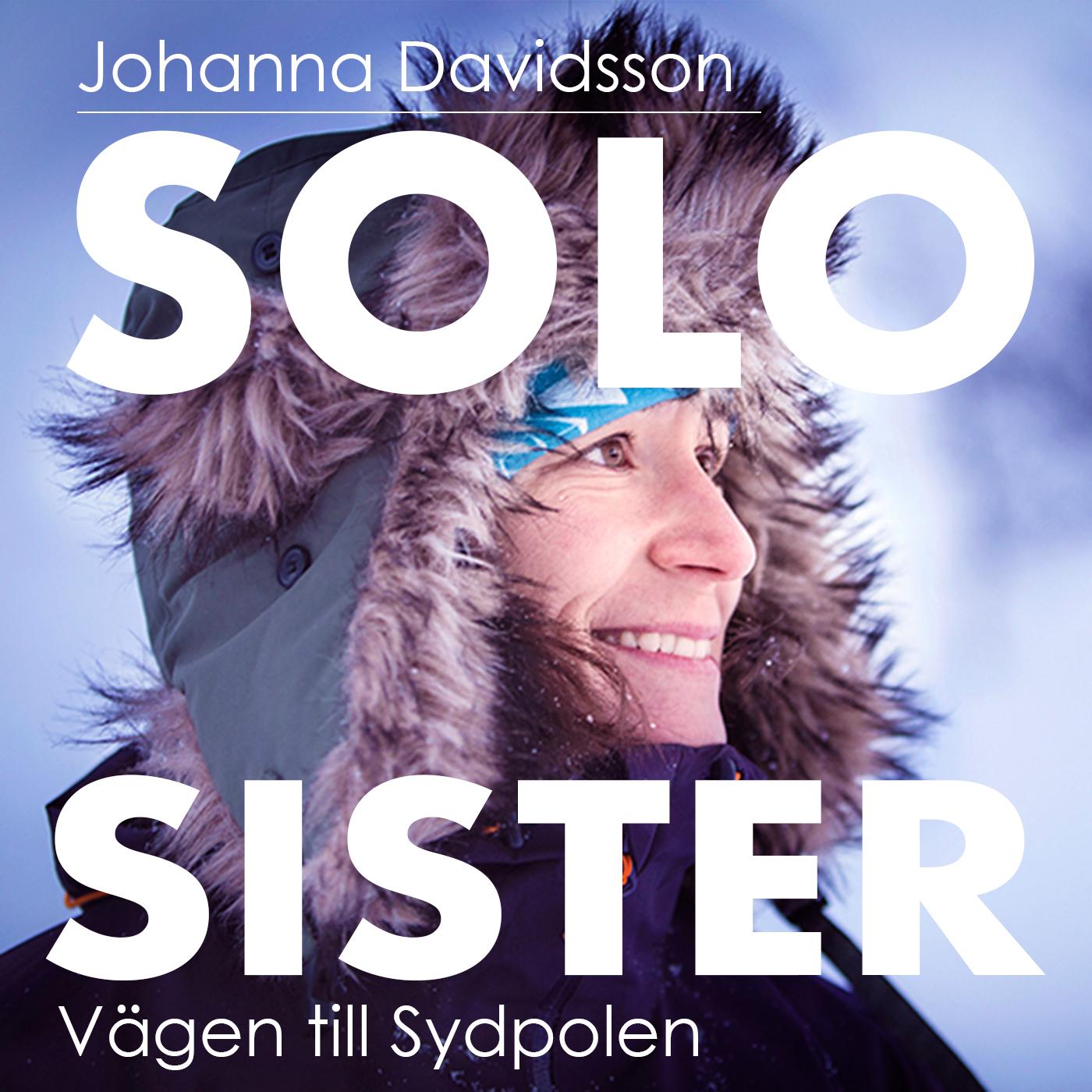 SOLO SISTER: Vägen til Sydpolen
