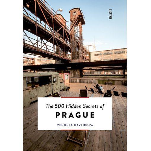 500 Hidden Secrets of Prague