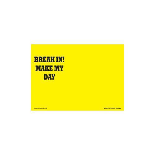 SKILT BREAK IN, MAKE MY DAY GUL