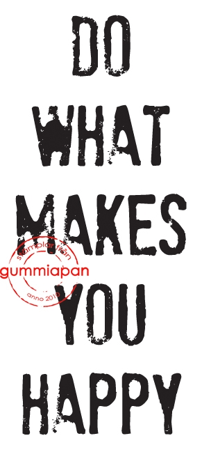 Gummiapan - Do what makes you happy- umontert stempel