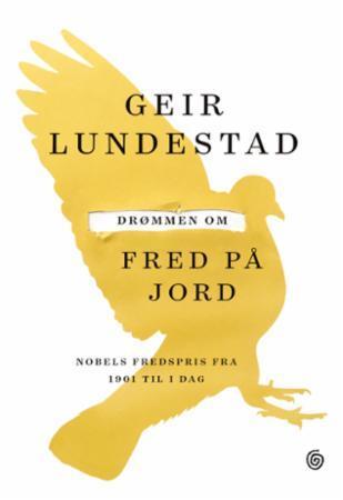 GEIR LUNDESTAD -DRØMMEN OM FRED PÅ JORD