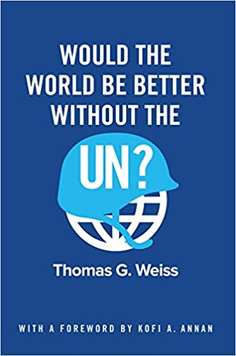 WOULD THE WORLD BE BETTER WITHOUT THE UN