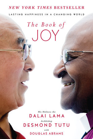 THE BOOK OF JOY- LASTING HAPPINESS IN A CHANGING WORLD.