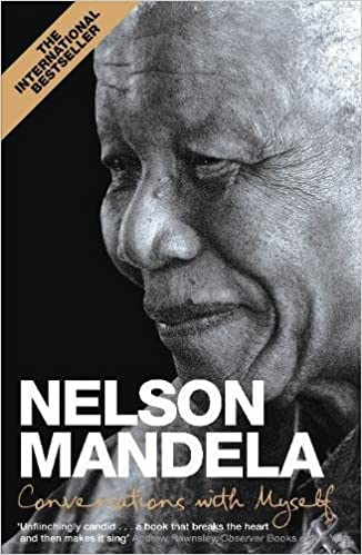 NELSON MANDELA- CONVERSATIONS WITH MYSELF
