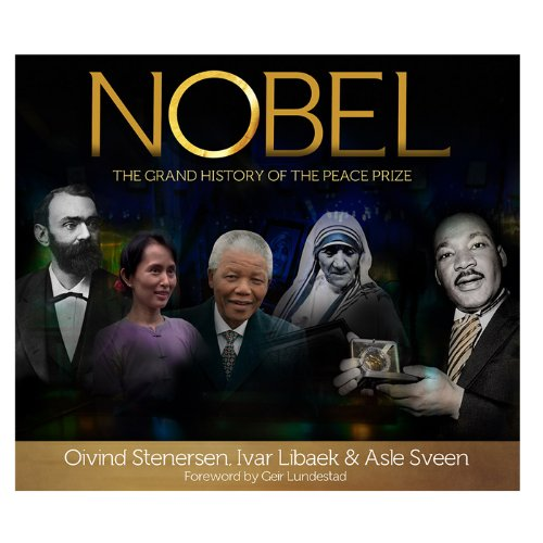 NOBEL-THE GRAND HISTORY OF THE PEACE PRIZE