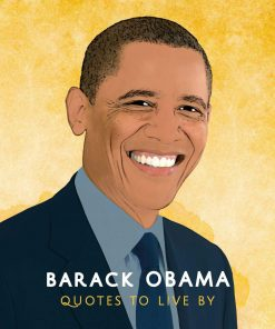 BARACK OBAMA QUOTES TO LIVE BY