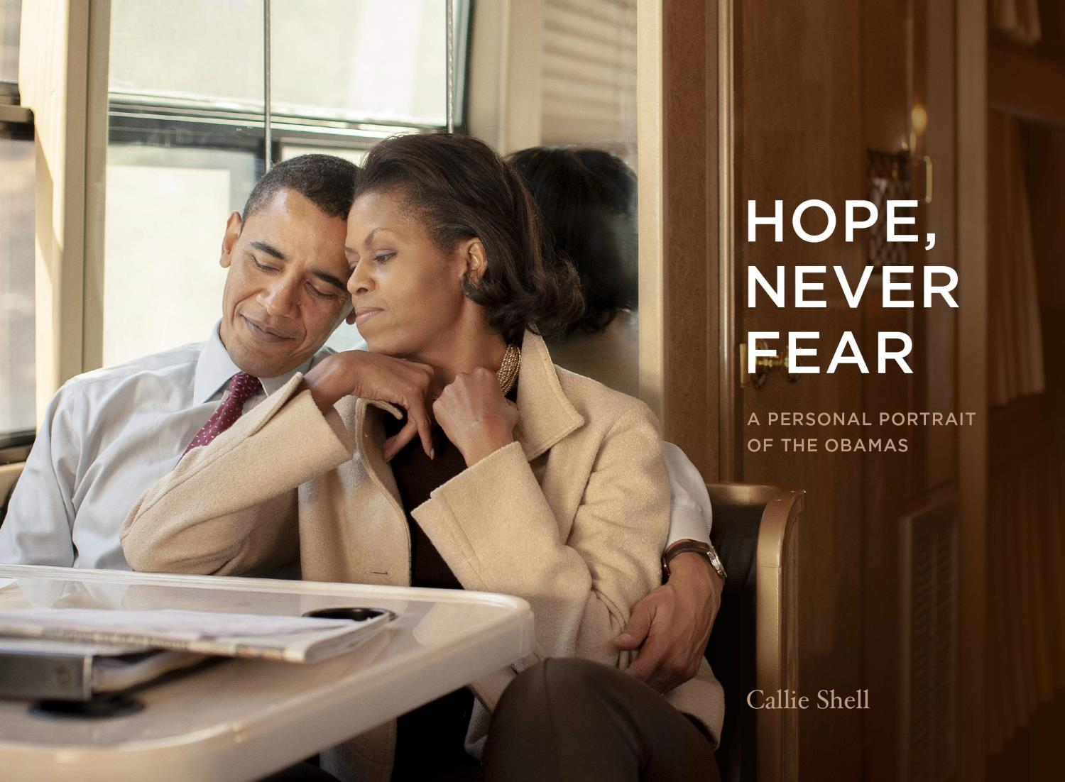 HOPE NEVER FEAR: A PERSDONAL PORTRAIT OF THE OBAMAS