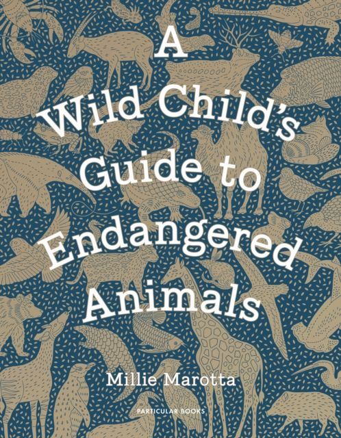 A WILD CHILDS GUIDE TO ENDANGERED ANIMALS