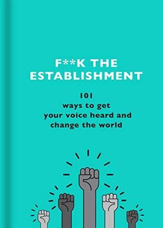 F**CK THE ESTABLISHMENT