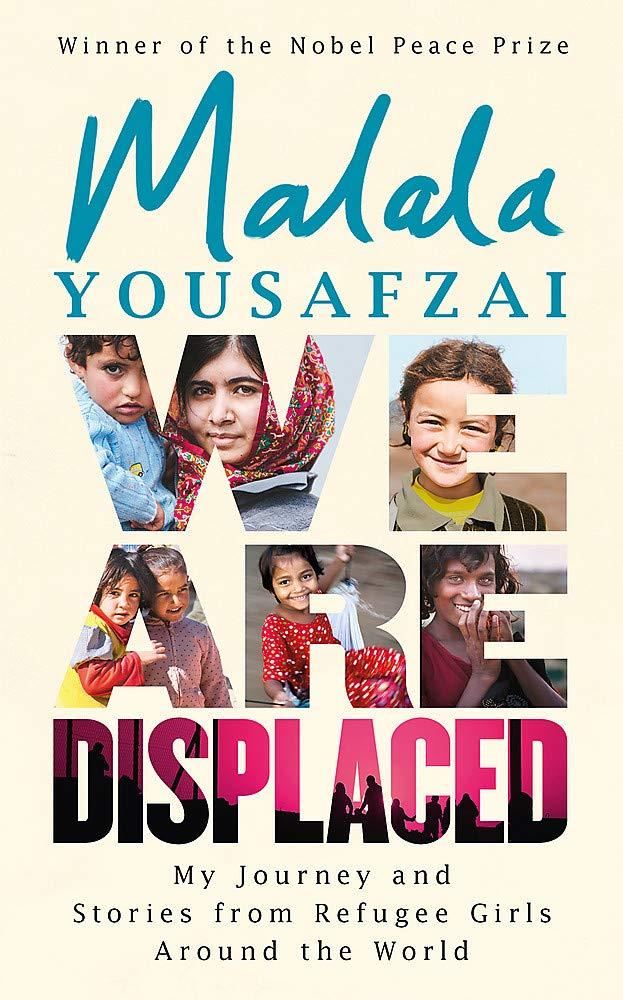 WE ARE DISPLACED MALALA