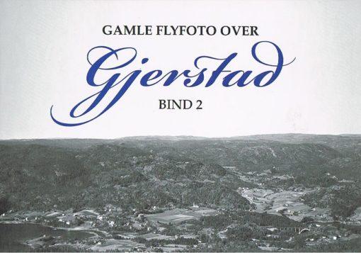 Gamle flyfoto over Gjerstad bd. 2