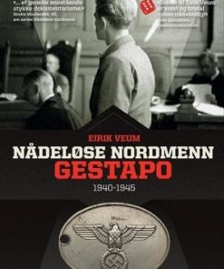Nådeløse nordmenn, Gestapo 1940-1945
