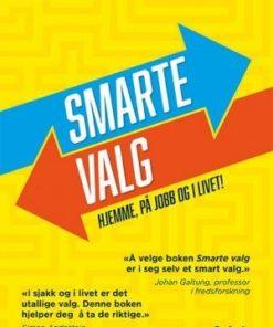 Smarte valg-hjemme, på jobb og i livet!
