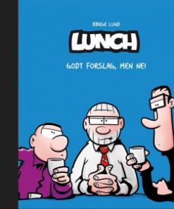 Lunsj - godt forslag , men nei