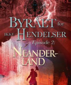 Byrået for ikke-hendelser episode 2: Neanderland