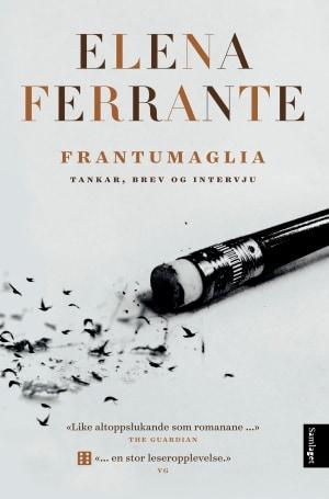 Frantumaglia - Tankar, brev og intervju