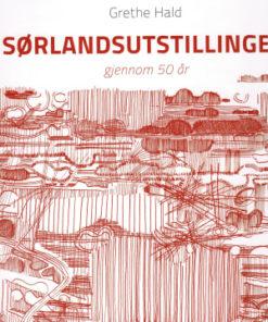 Sørlandsutstillingen- gjennom 100 år