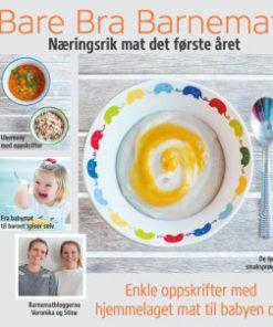 Bare bra barnemat - Næringsrik mat det første året