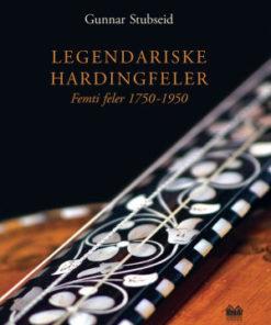 Legendariske Hardingsfeler - Femti feler - 1750-1950