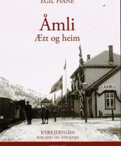 Åmli - Ætt og heim - Kyrkjebygda, Risland og Engenes. Bd. 8