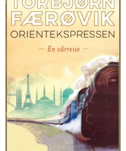Orientekspressen - En vårreise