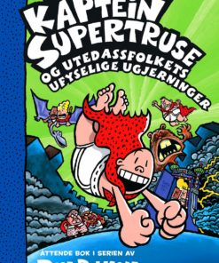 Kaptein Supertruse og utedassfolkets ufyselige ugjerninger