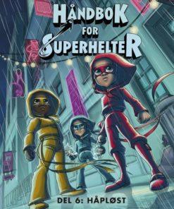 Håndbok for superhelter 6: Håp