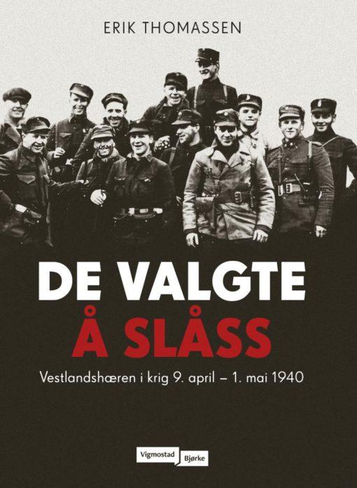 De valgte å sloss- Vestlandshæren i krig 9 april- 1mai