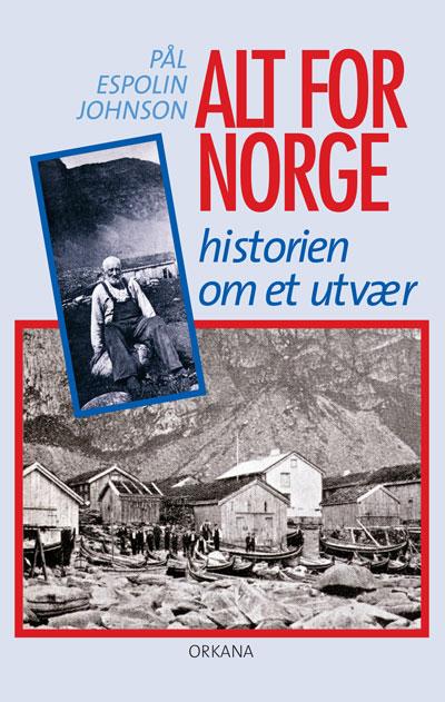 ALT FOR NORGE - historien om et utvær -